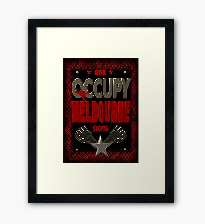 Occupy Melborne  occupy wall street poster Framed Print