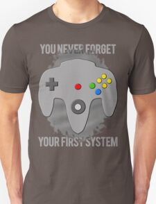 You Never Forget Your First System T-Shirt