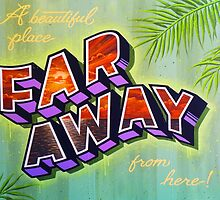 """Far Away"" by XRAY1"