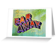 """""""Far Away"""" Greeting Card"""