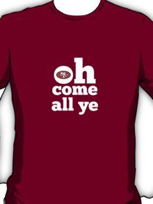 San Francisco 49ers Oh Come All Ye Faithful T-Shirt