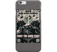 War never changes- fight the good fight - Fallout iPhone Case/Skin