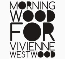 Morning Wood For Vivienne Westwood by Daniel Martin