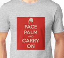 Face Palm and Carry On Unisex T-Shirt