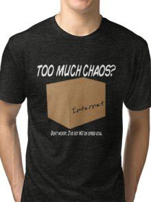 Too Much Chaos Tri-blend T-Shirt