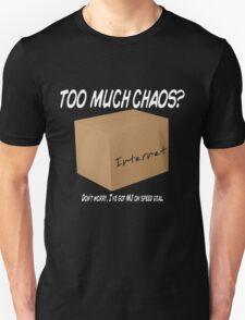 Too Much Chaos T-Shirt