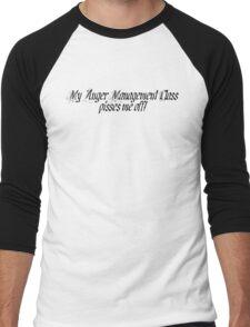My anger management class pisses me off Men's Baseball ¾ T-Shirt