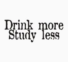 Drink more, study less by SlubberBub