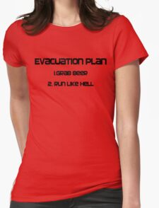 Evacuation plan 1.Grab beer 2. Run like hell Womens Fitted T-Shirt