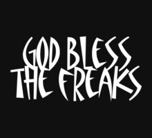 God bless the Freaks by SlubberBub
