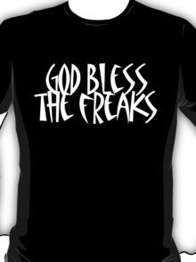 God bless the Freaks T-Shirt