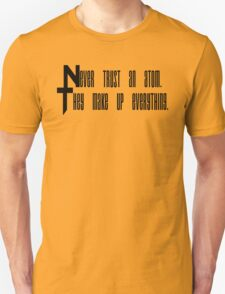 Never trust an atom, they make up everything. T-Shirt