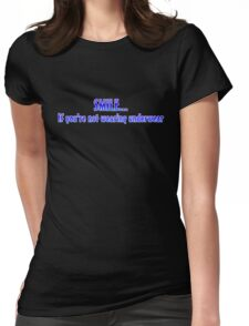 Smile if you're not wearing underwear Womens Fitted T-Shirt