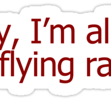 Sorry, I'm all out of flying rats Sticker