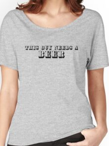 This guy needs a beer Women's Relaxed Fit T-Shirt