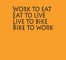 Work eat live bike Unisex T-Shirt