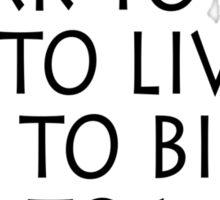 Work eat live bike Sticker