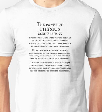 The power of physics compels you  T-Shirt