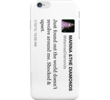 THE WORLD DOESN'T REVOLVE AROUND ME - MARINA AND THE DIAMONDS iPhone Case/Skin