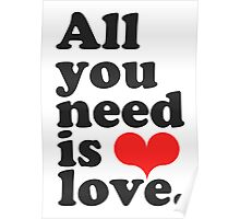 All You Need Is Love ♥  Poster
