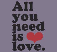 All You Need Is Love ♥  Kids Tee