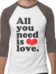 All You Need Is Love ♥  Men's Baseball ¾ T-Shirt