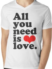 All You Need Is Love ♥  Mens V-Neck T-Shirt