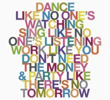 DANCE LIKE THERE'S NO TOMORROW One Piece - Short Sleeve