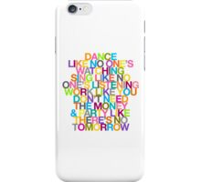DANCE LIKE THERE'S NO TOMORROW iPhone Case/Skin
