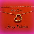 With Love ... for my Valentine by ©The Creative  Minds