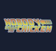 Nobody calls me chicken by Faniseto