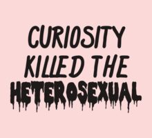 Curiosity Killed The Heterosexual by Simply Josh Designs