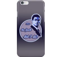 """""""What the fuck did I do?""""  (""""The Wire"""") iPhone Case/Skin"""