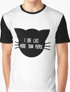 I like Cats More than People Graphic T-Shirt