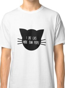 I like Cats More than People Classic T-Shirt