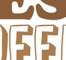 I ALWAYS DO MY BEST COFFEE FOR YOU Sticker