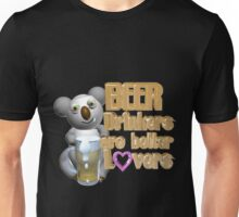 Beer drinkers are better lovers  Unisex T-Shirt