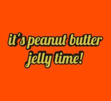 It's peanut butter jelly time! by michal beer