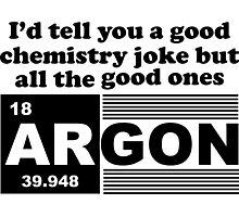 Argon Jokes Photographic Print