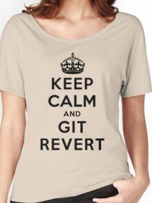 Keep Calm Geeks: Git Revert Women's Relaxed Fit T-Shirt