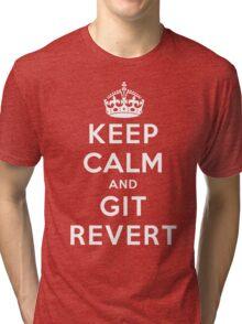 Keep Calm Geeks: Git Revert Tri-blend T-Shirt