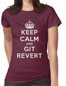 Keep Calm Geeks: Git Revert Womens Fitted T-Shirt