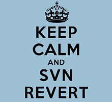Keep Calm Geeks: SVN Revert Unisex T-Shirt