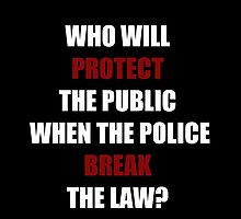 Who Will Protect The Public? (I Can't Breathe)  by sayers