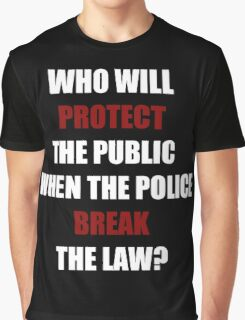 Who Will Protect The Public? (I Can't Breathe)  Graphic T-Shirt