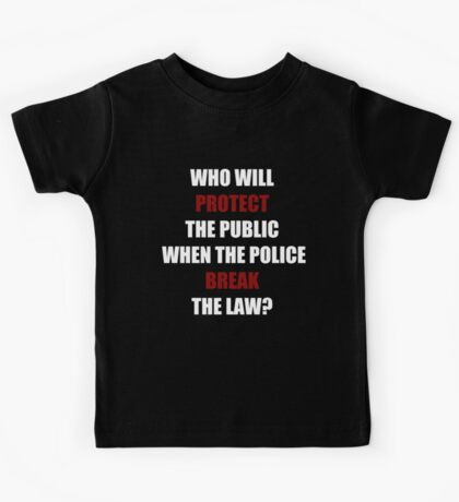 Who Will Protect The Public? (I Can't Breathe)  Kids Tee