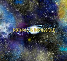 Nothing Is Impossible by MsHannahRB