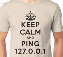 Keep Calm Geeks: Ping Localhost Unisex T-Shirt