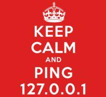 Keep Calm Geeks: Ping Localhost Kids Tee