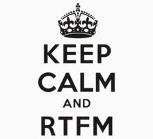 Keep Calm Geeks: RTFM Kids Clothes
